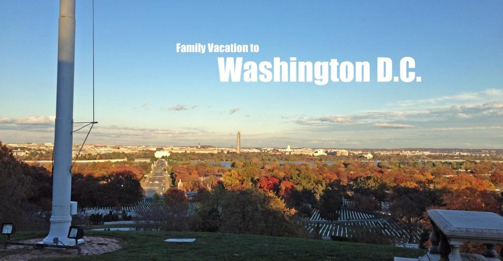 Our Mini Vacation to Washington DC