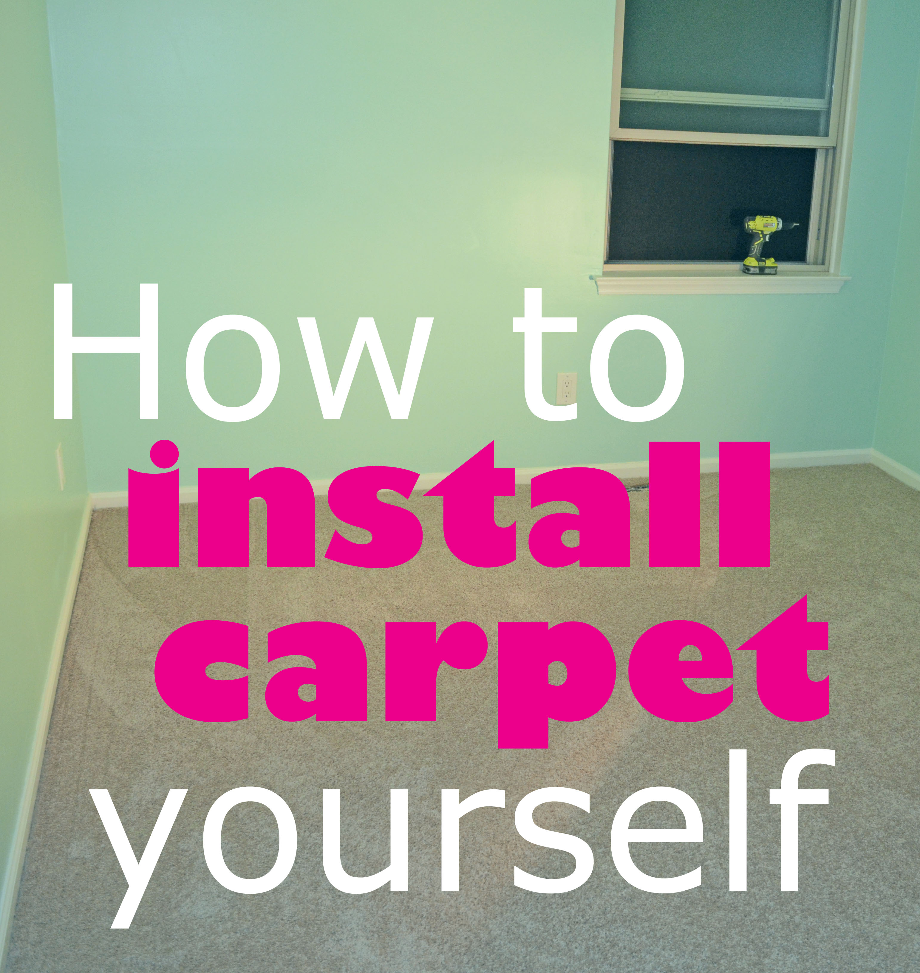 Smart Girls DIY – How to Install Carpet Yourself