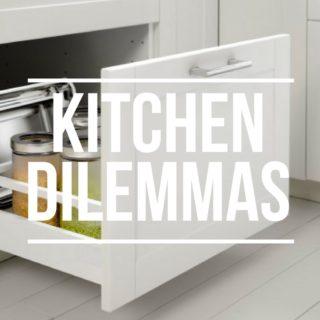 Kitchen Dilemmas
