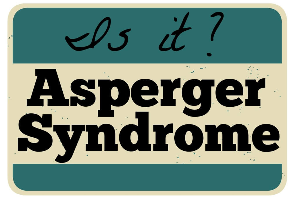 Is it Asperger Syndrome