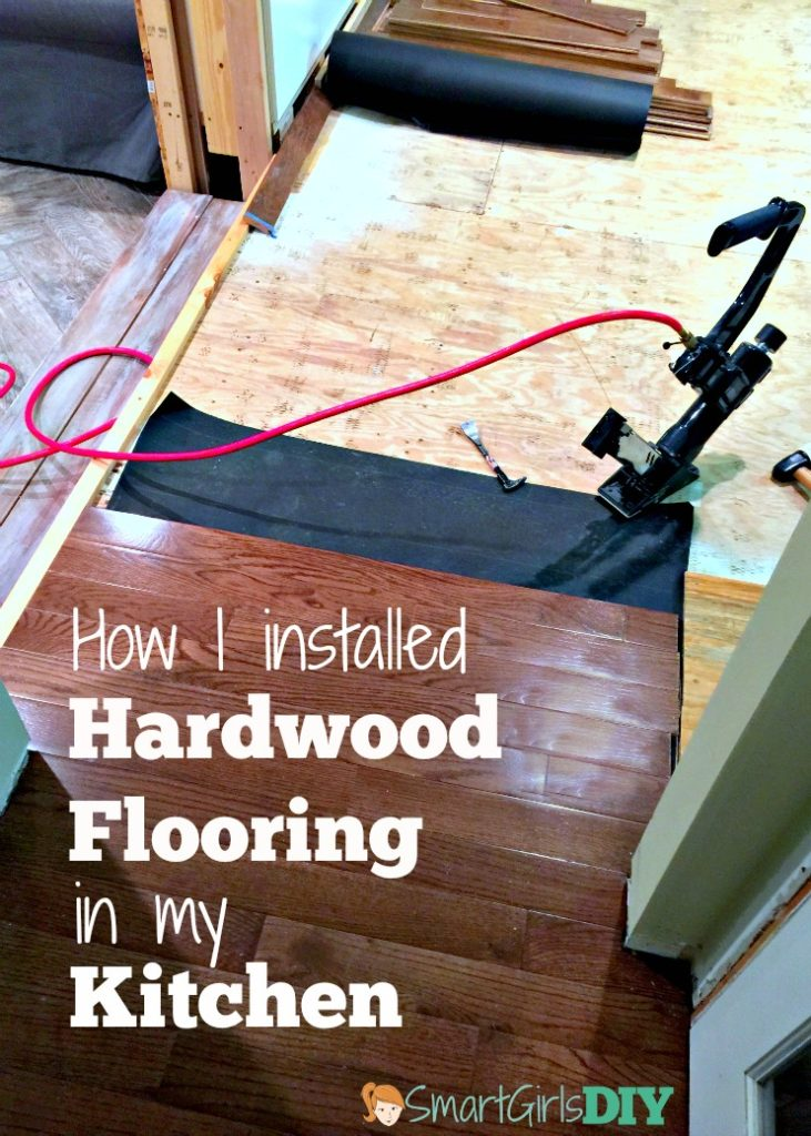 How I installed Hardwood Flooring in my kitchen all by myself Smart Girls DIY