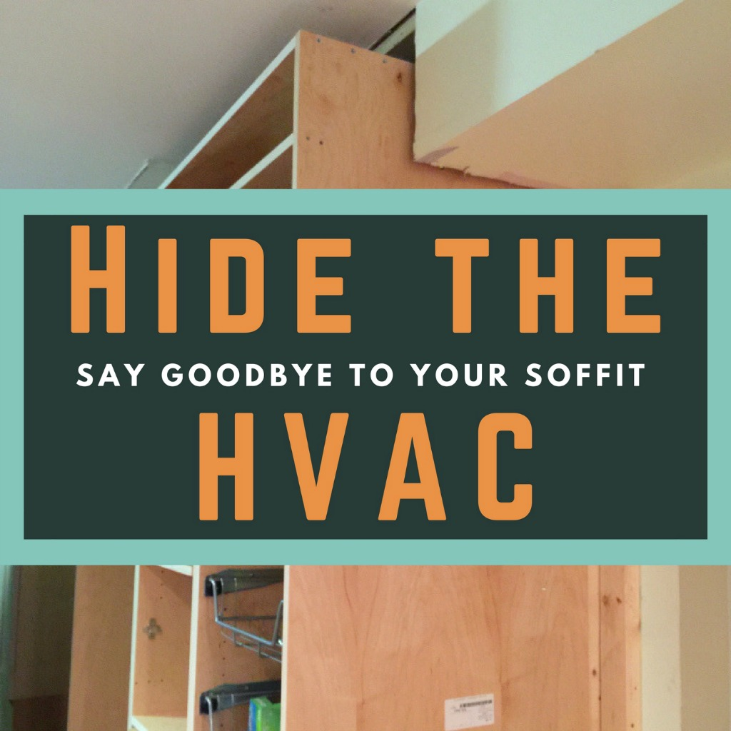 Hide the HVAC with kitchen cabinets and say goodbye to your soffit