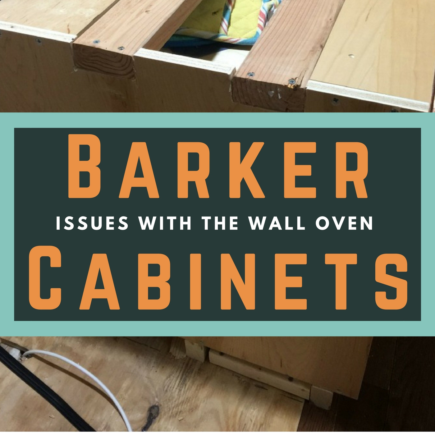 Barket Cabients -- issues with the wall oven